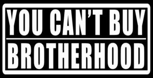 cant buy Brotherhood